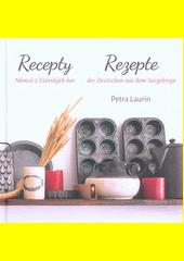 Recepty Němců z Jizerských hor = Rezepte der Deutschen aus dem Isergebirge  (odkaz v elektronickém katalogu)