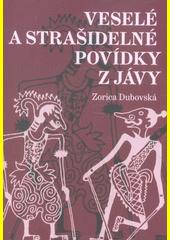 Veselé a strašidelné povídky z Jávy  (odkaz v elektronickém katalogu)