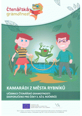 Kamarádi z města rybníků : čtenářská gramotnost  (odkaz v elektronickém katalogu)