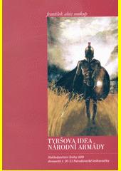 Tyršova idea národní armády  (odkaz v elektronickém katalogu)
