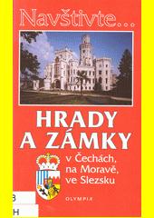 Hrady a zámky v Čechách, na Moravě, ve Slezsku  (odkaz v elektronickém katalogu)
