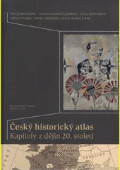 Český historický atlas : kapitoly z dějin 20. století  (odkaz v elektronickém katalogu)
