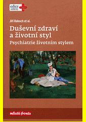 Duševní zdraví a životní styl : psychiatrie životním stylem  (odkaz v elektronickém katalogu)