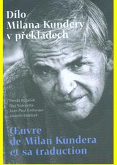 Dílo Milana Kundery v překladech = Œuvre de Milan Kundera et sa traduction  (odkaz v elektronickém katalogu)