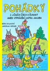 Pohádky z jižních Čech a Šumavy, aneb, Vyprávění kapra Jakuba  (odkaz v elektronickém katalogu)