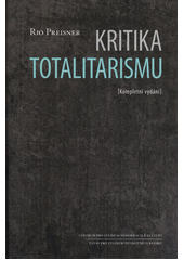 Kritika totalitarismu : (kompletní vydání)  (odkaz v elektronickém katalogu)