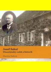 Josef Sakař : vltavotýnský rodák a historik  (odkaz v elektronickém katalogu)