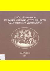 Stručný přehled faktů, dokumentů a událostí ve vztahu k historii požární ochrany v českých zemích  (odkaz v elektronickém katalogu)