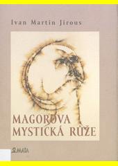 Magorova mystická růže  (odkaz v elektronickém katalogu)
