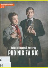Johann Nepomuk Nestroy, Pro nic za nic : čtvrtá inscenace sedmdesáté páté sezóny 2019 (odkaz v elektronickém katalogu)