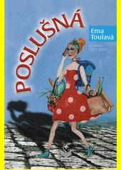 Poslušná : román pro ženy  (odkaz v elektronickém katalogu)