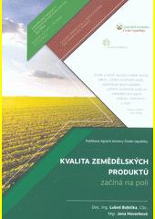 Kvalita zemědělských produktů začíná na poli
