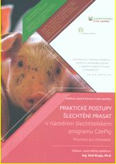 Praktické postupy šlechtění prasat v národním šlechtitelském programu CzePig