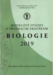 Biologie 2019 : modelové otázky k přijímacím zkouškám  (odkaz v elektronickém katalogu)