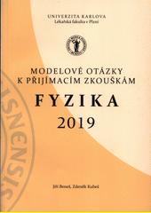 Fyzika 2019 : modelové otázky k přijímacím zkouškám  (odkaz v elektronickém katalogu)