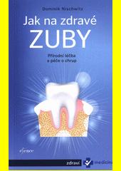 Jak na zdravé zuby : přírodní léčba a péče o chrup  (odkaz v elektronickém katalogu)
