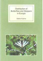 Distribution of butterflies and skippers in Europe : (Lepidoptera: Rhopalocera, Grypocera) : 24 years mapping European butterflies (1995-2019) : final report  (odkaz v elektronickém katalogu)