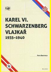 Karel IV. Schwarzenberg vlajkař 1935-1940  (odkaz v elektronickém katalogu)