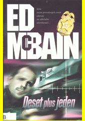 Deset plus jeden : román z 87. revíru  (odkaz v elektronickém katalogu)
