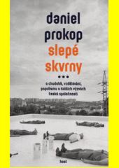 Slepé skvrny : o chudobě, vzdělávání, populismu a dalších výzvách české společnosti  (odkaz v elektronickém katalogu)