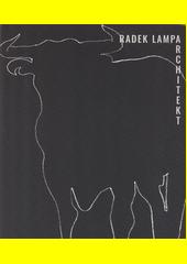 Radek Lampa : architekt (odkaz v elektronickém katalogu)