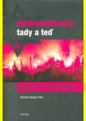 Antisemitismus: tady a teď  (odkaz v elektronickém katalogu)