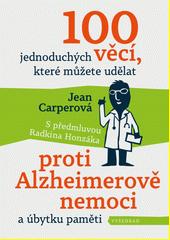 100 jednoduchých věcí, které můžete udělat proti Alzheimerově nemoci a úbytku paměti  (odkaz v elektronickém katalogu)