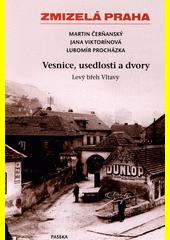 Vesnice, usedlosti a dvory. Levý břeh Vltavy  (odkaz v elektronickém katalogu)