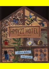 Hmyzí hotel : odklápěj okénka a objevuj : kniha o přírodě  (odkaz v elektronickém katalogu)