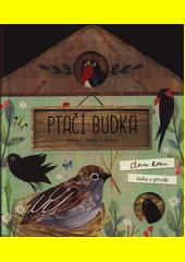 Ptačí budka : odklápěj okénka a objevuj : kniha o přírodě  (odkaz v elektronickém katalogu)