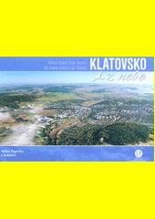 Klatovsko z nebe = Klatovy Region from heaven = Die Region Klatovy vom Himmel  (odkaz v elektronickém katalogu)