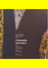 Fenomén soutoku : příběh říční krajiny na soutoku Vltavy a Berounky  (odkaz v elektronickém katalogu)