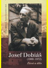 Josef Dobiáš (1888-1972) : život a dílo  (odkaz v elektronickém katalogu)