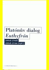 Platónův dialog Euthyfrón  (odkaz v elektronickém katalogu)