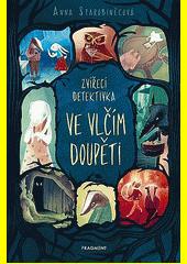 Zvířecí detektivka. Kniha I, Ve vlčím doupěti  (odkaz v elektronickém katalogu)