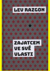 Zajatcem ve své vlasti  (odkaz v elektronickém katalogu)