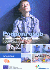 Podpora osob s autismem a jejich rodin v Olomouckém kraji  (odkaz v elektronickém katalogu)