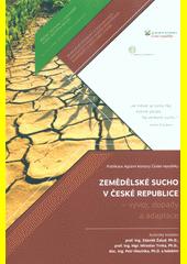 Zemědělské sucho v České republice - vývoj, dopady a adaptace