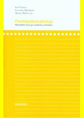 Participativní přístup : metodický text pro studenty učitelství  (odkaz v elektronickém katalogu)