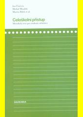 Celoškolní přístup : metodický text pro studenty učitelství  (odkaz v elektronickém katalogu)