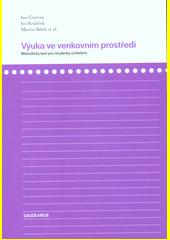 Výuka ve venkovním prostředí : metodický text pro studenty učitelství  (odkaz v elektronickém katalogu)