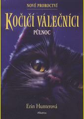 Kočičí válečníci : nové proroctví. Půlnoc  (odkaz v elektronickém katalogu)