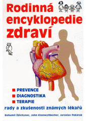 Rodinná encyklopedie zdraví : prevence, diagnostika, terapie : rady a zkušenosti známých lékařů  (odkaz v elektronickém katalogu)