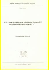 TZB - Interní mikroklima, ventilační a klimatizační technika pro stavební inženýry 2  (odkaz v elektronickém katalogu)