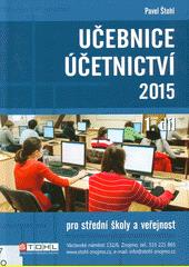 Učebnice účetnictví 2015 : pro střední školy a pro veřejnost. 1. díl  (odkaz v elektronickém katalogu)