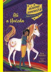 Akademie jednorožců : ...kde kouzla ožívají!. Ali a Hvězda  (odkaz v elektronickém katalogu)