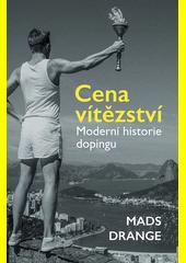 Cena vítězství : moderní historie dopingu  (odkaz v elektronickém katalogu)