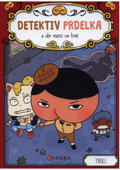 Detektiv Prdelka a obr mizící ve tmě  (odkaz v elektronickém katalogu)