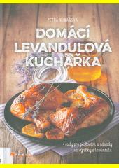 Domácí levandulová kuchařka  (odkaz v elektronickém katalogu)