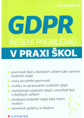 GDPR : řešení problémů v praxi škol  (odkaz v elektronickém katalogu)